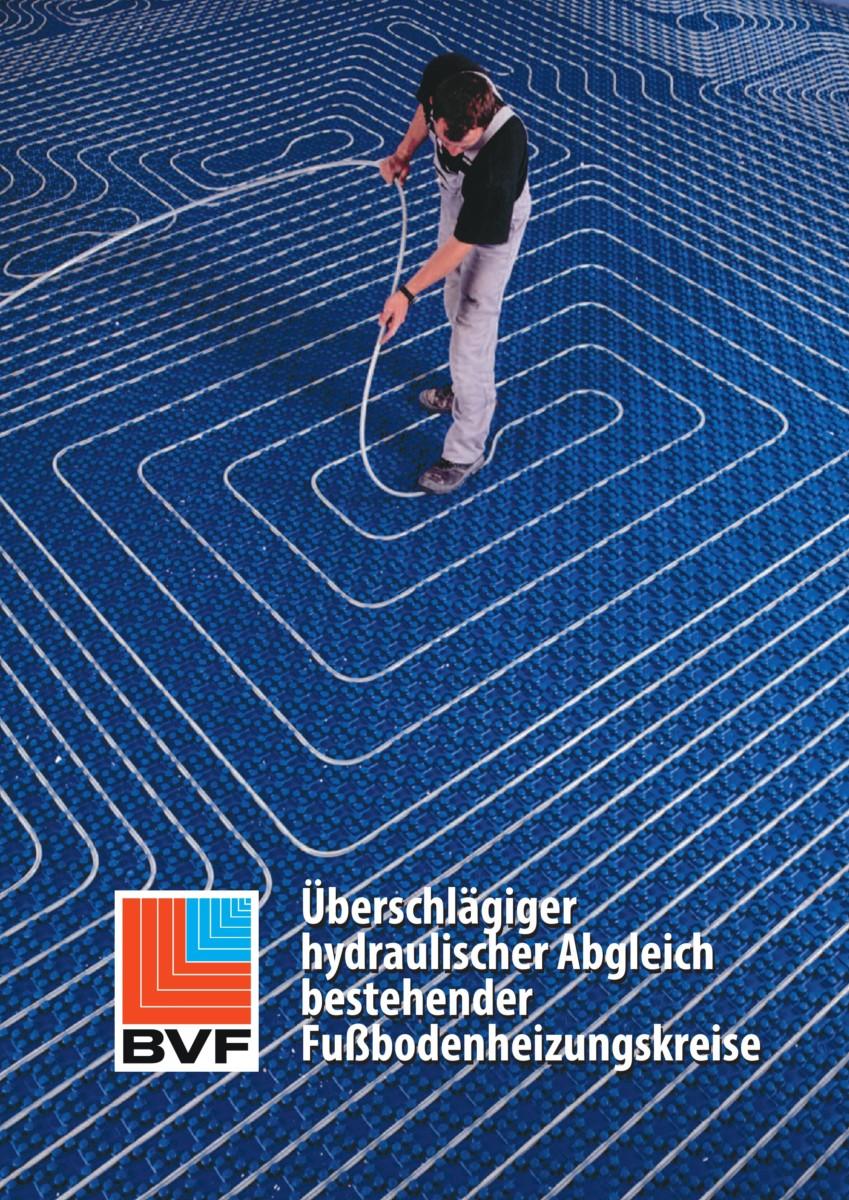 BVF eV_Ueberschlaegiger hydraulischer Abgleich bestehender Fußbodenheizungskreise