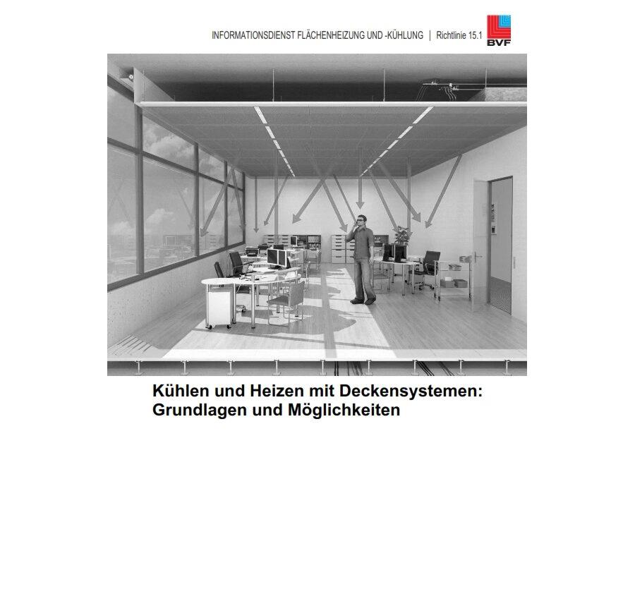 Richtlinie 15.1 - Kühlen und Heizen mit Deckensystemen: Grundlagen und Möglichkeiten