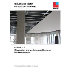 Richtlinie 15.4 - Kühlen und Heizen mit Deckensystemen: Gipskarton und weitere geschlossene Deckensysteme
